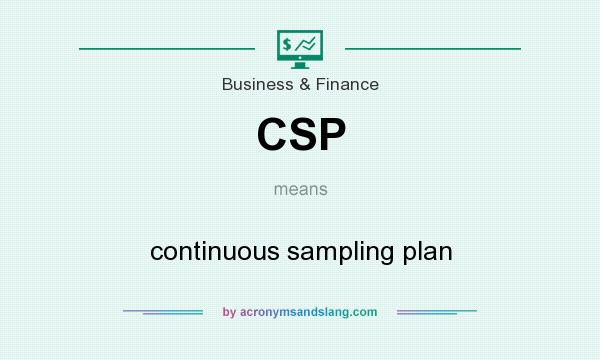 What does CSP mean? It stands for continuous sampling plan