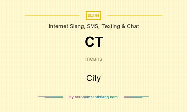 What does CT mean? It stands for City