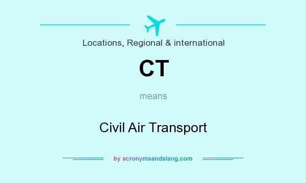 What does CT mean? It stands for Civil Air Transport