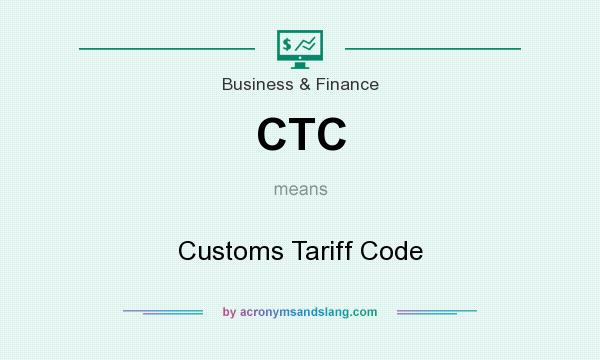 CTC - Customs Tariff Code in Business & Finance by