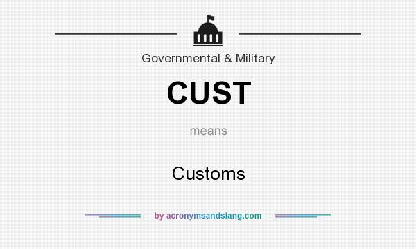 What does CUST mean? It stands for Customs