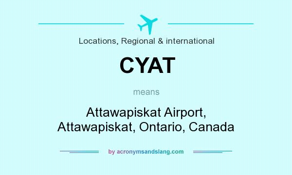 What does CYAT mean? It stands for Attawapiskat Airport, Attawapiskat, Ontario, Canada