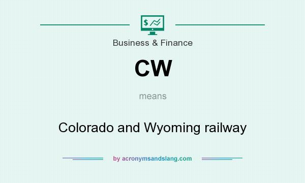 What does CW mean? It stands for Colorado and Wyoming railway