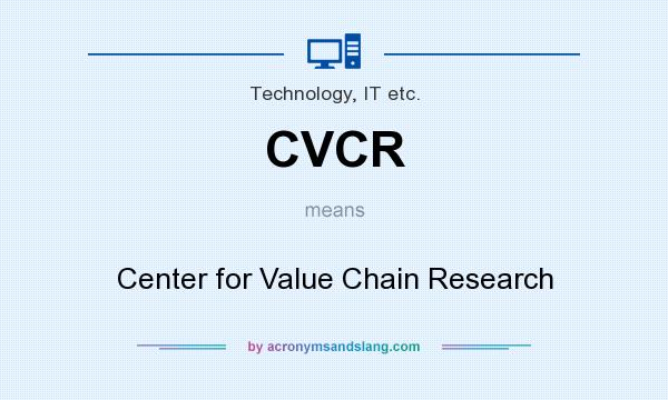 What does CVCR mean? It stands for Center for Value Chain Research