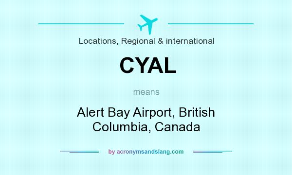 What does CYAL mean? It stands for Alert Bay Airport, British Columbia, Canada
