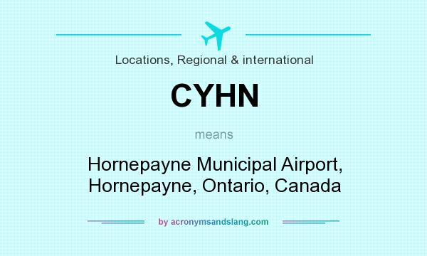 What does CYHN mean? It stands for Hornepayne Municipal Airport, Hornepayne, Ontario, Canada