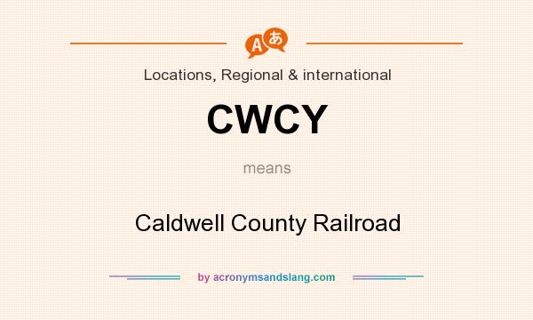 What does CWCY mean? It stands for Caldwell County Railroad