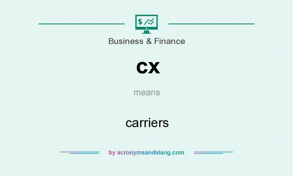 What does cx mean? It stands for carriers