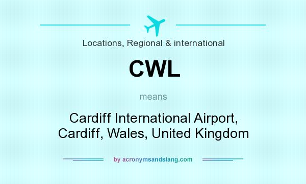 What does CWL mean? It stands for Cardiff International Airport, Cardiff, Wales, United Kingdom