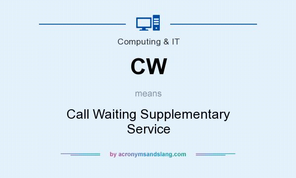 What does CW mean? It stands for Call Waiting Supplementary Service