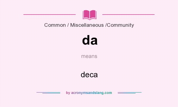 What does da mean? It stands for deca