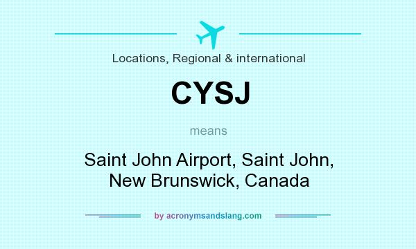 What does CYSJ mean? It stands for Saint John Airport, Saint John, New Brunswick, Canada