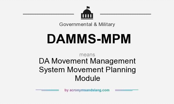 What does DAMMS-MPM mean? It stands for DA Movement Management System Movement Planning Module