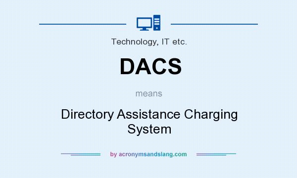 What does DACS mean? It stands for Directory Assistance Charging System