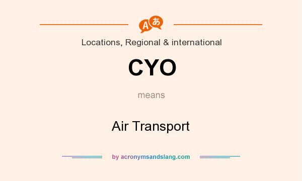 What does CYO mean? It stands for Air Transport