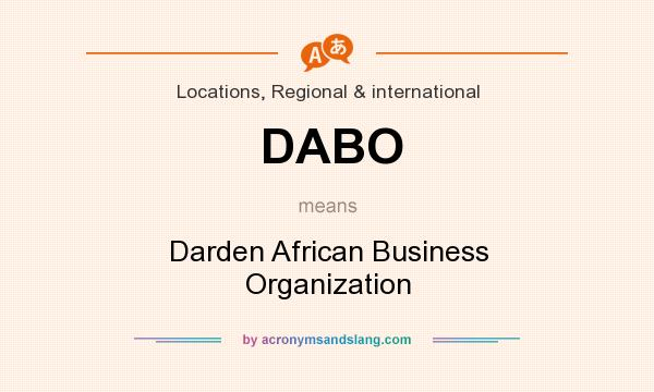 What does DABO mean? It stands for Darden African Business Organization