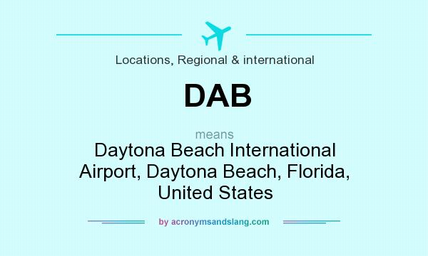 What does DAB mean? It stands for Daytona Beach International Airport, Daytona Beach, Florida, United States