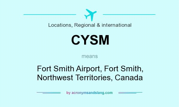 What does CYSM mean? It stands for Fort Smith Airport, Fort Smith, Northwest Territories, Canada