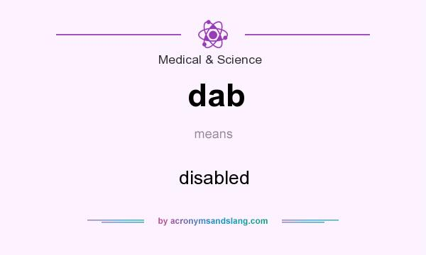 What does dab mean? It stands for disabled