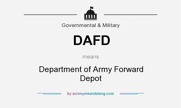 What does DAFD mean? It stands for Department of Army Forward Depot