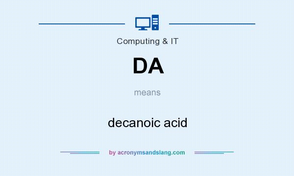 What does DA mean? It stands for decanoic acid