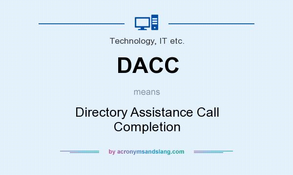 What does DACC mean? It stands for Directory Assistance Call Completion