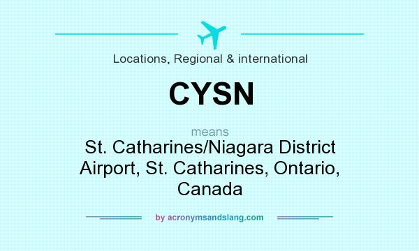 What does CYSN mean? It stands for St. Catharines/Niagara District Airport, St. Catharines, Ontario, Canada