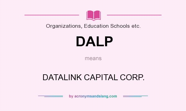 What does DALP mean? It stands for DATALINK CAPITAL CORP.