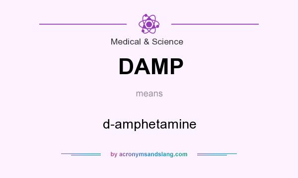 What does DAMP mean? It stands for d-amphetamine
