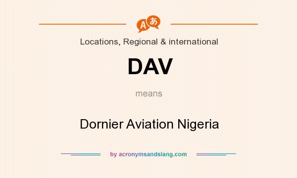 What does DAV mean? It stands for Dornier Aviation Nigeria