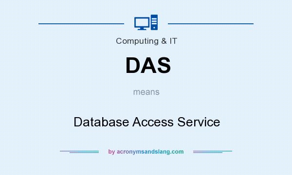 What does DAS mean? It stands for Database Access Service