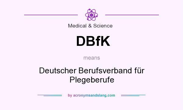 What does DBfK mean? It stands for Deutscher Berufsverband für Plegeberufe