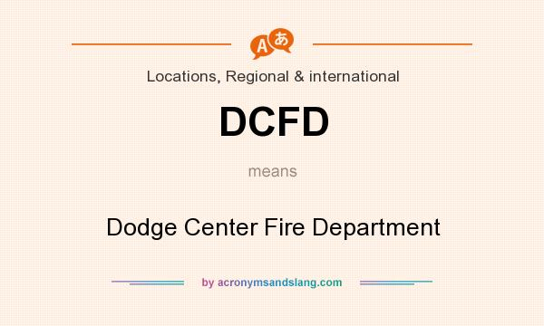 What does DCFD mean? It stands for Dodge Center Fire Department