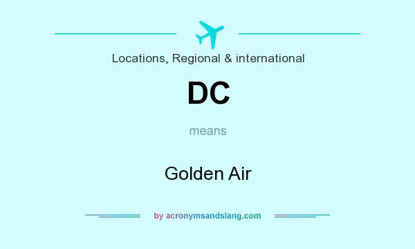 What does DC mean? It stands for Golden Air