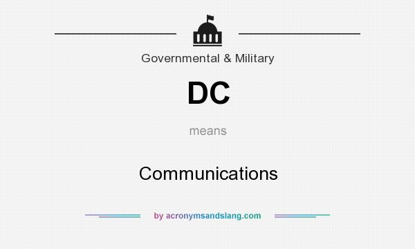 What does DC mean? It stands for Communications