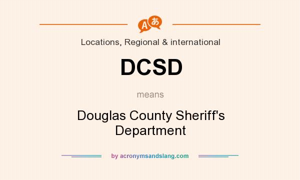 What does DCSD mean? It stands for Douglas County Sheriff`s Department