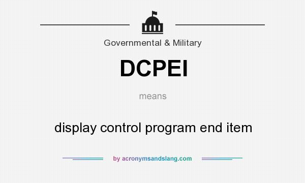 What does DCPEI mean? It stands for display control program end item