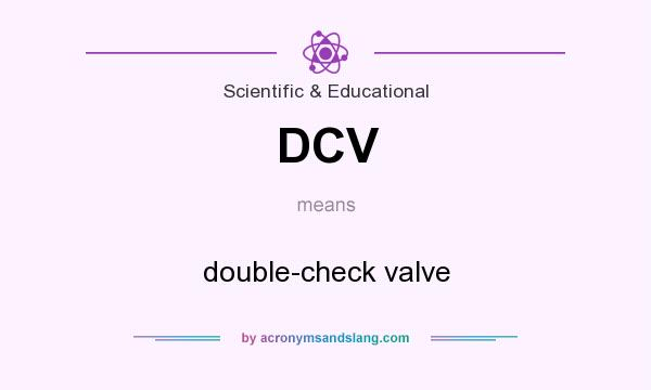 What does DCV mean? It stands for double-check valve