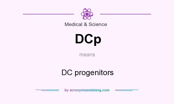 What does DCp mean? It stands for DC progenitors