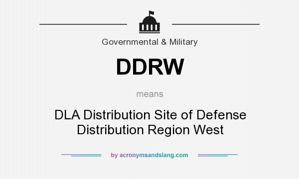 What does DDRW mean? It stands for DLA Distribution Site of Defense Distribution Region West