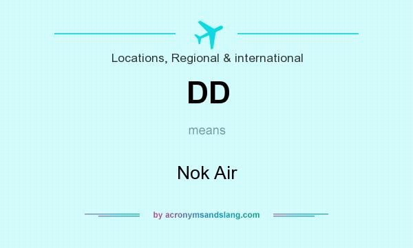 What does DD mean? It stands for Nok Air
