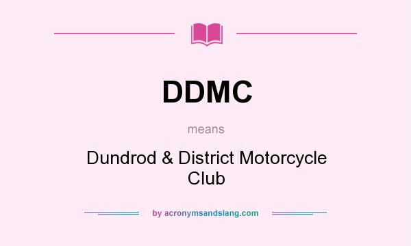 What does DDMC mean? It stands for Dundrod & District Motorcycle Club