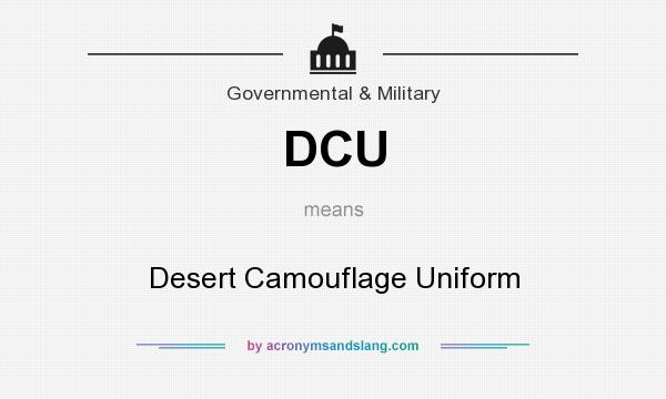 What does DCU mean? It stands for Desert Camouflage Uniform