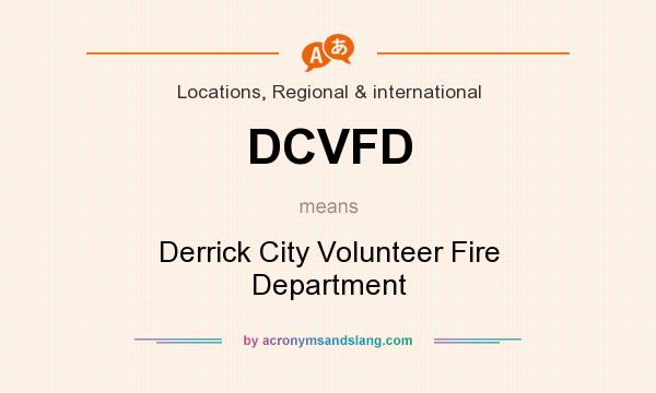 What does DCVFD mean? It stands for Derrick City Volunteer Fire Department