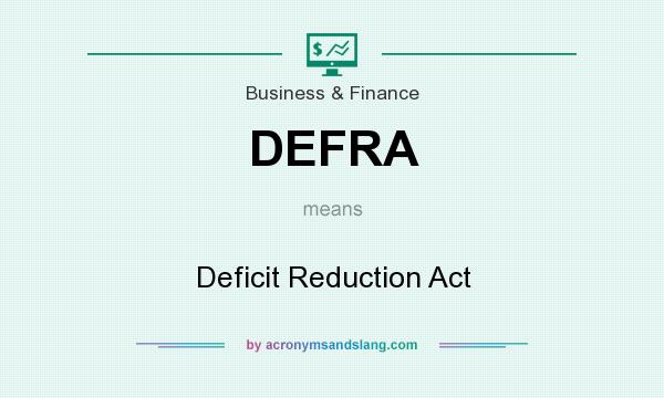 What does DEFRA mean? It stands for Deficit Reduction Act