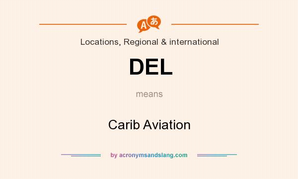 What does DEL mean? It stands for Carib Aviation