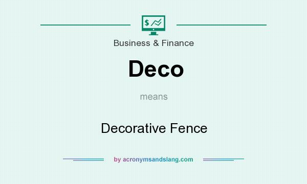 What does Deco mean? It stands for Decorative Fence