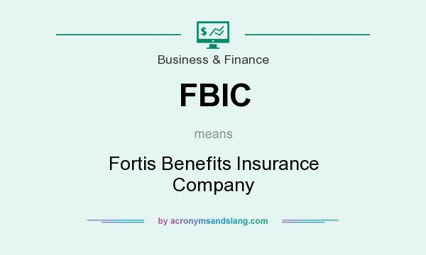 What does FBIC mean? It stands for Fortis Benefits Insurance Company