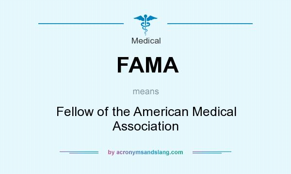 What does FAMA mean? It stands for Fellow of the American Medical Association