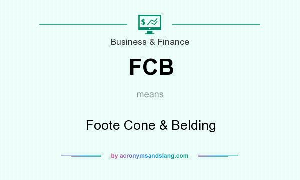 What does FCB mean? It stands for Foote Cone & Belding